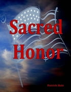 Sacred Honor by Patrick Hale