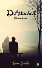 DeAttached: Shades of time by Ram Joshi