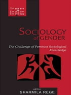 Sociology of Gender: The Challenge of Feminist Sociological Thought by Sharmila Rege