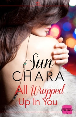 Book All Wrapped Up in You by Sun Chara