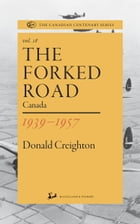 The Forked Road: Canada 1939-1957