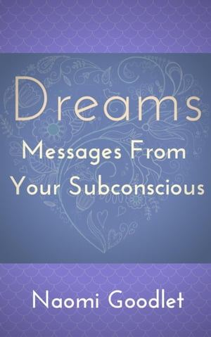 Dreams,  Messages From Your Subconscious