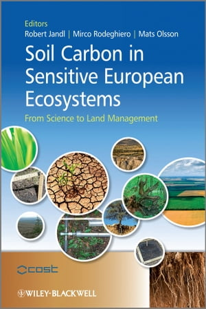 Soil Carbon in Sensitive European Ecosystems From Science to Land Management