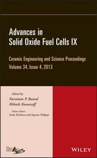 Advances in Solid Oxide Fuel Cells IX: Ceramic Engineering and Science Proceedings, Volume 34, Issue 4 by Soshu Kirihara