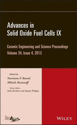 Book Advances in Solid Oxide Fuel Cells IX: Ceramic Engineering and Science Proceedings, Volume 34… by Soshu Kirihara