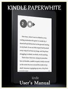 Kindle Paperwhite: User's Manual by Linda F. Thompson
