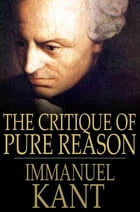 The Critique Of Pure Reason by Immanuel Kant,J. M. D. Meiklejohn