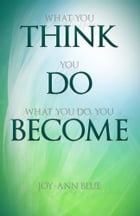 Think Do Become by Joy-Ann Blue