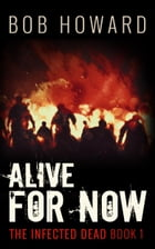 Alive for Now by Bob Howard