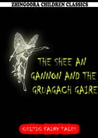 The Shee An Gannon And The Gruagach Gaire by Joseph Jacobs