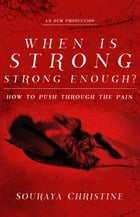 When is Strong, Strong Enough by Souraya Christine