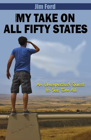 MY TAKE ON ALL FIFTY STATES