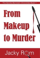 From Makeup to Murder by Jacky Rom