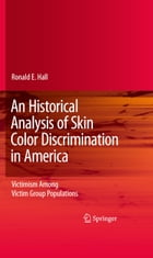 An Historical Analysis of Skin Color Discrimination in America: Victimism Among Victim Group…