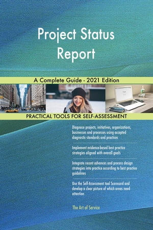 Project Status Report A Complete Guide - 2021 Edition by Gerardus Blokdyk