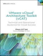 VMware vCloud Architecture Toolkit (vCAT): Technical and Operational Guidance for Cloud Success by - VMware Press
