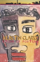 Storm of Fortune: The Toronto Trilogy by Austin Clarke