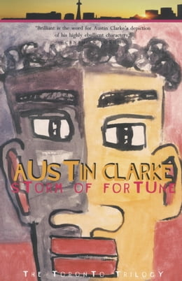 Book Storm of Fortune: The Toronto Trilogy by Austin Clarke