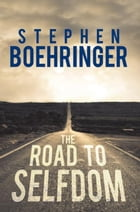 The Road to Selfdom by Stephen Boehringer