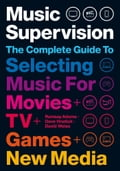 Music Supervision: Selecting Music for Movies, TV, Games & New Media 0a3c8e90-345e-44a3-96d9-c062970be9c0