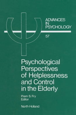 Book Psychological Perspectives of Helplessness and Control in the Elderly by Fry, P. S.