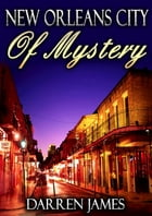 New Orleans City of Mystery by Darren James