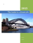 The Guide to a dream job. by Jason Scott