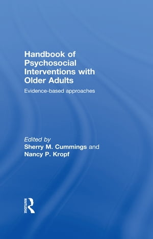 Handbook of Psychosocial Interventions with Older Adults Evidence-based approaches