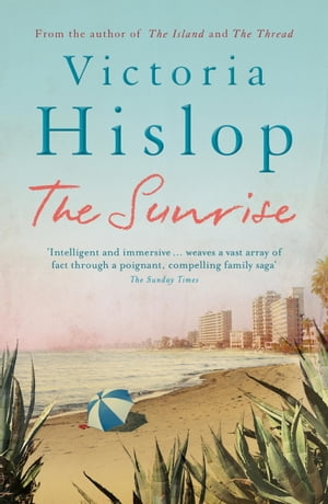 The Sunrise: The Number One Sunday Times bestseller 'Fascinating and moving' by Victoria Hislop