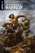 Eternal Warrior Vol. 1: Sword of the Wild TPB by Greg Pak