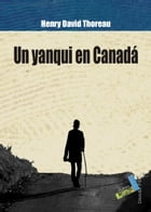 Un yanqui en Canadá by Henry David Thoreau