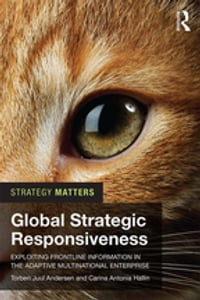 Global Strategic Responsiveness: Exploiting Frontline Information in the Adaptive Multinational…