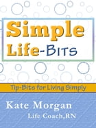 Simple Life Bits: Simple Life Bits by Katie Morgan