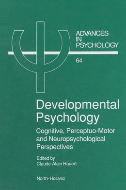 Book Developmental Psychology: Cognitive, Perceptuo-motor and Neuropsychological Perspectives by Hauert, C.-A.