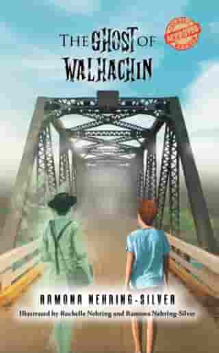 The Ghost of Walhachin by Ramona Nehring-Silver