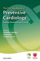 The ESC Handbook of Preventive Cardiology: Putting Prevention into Practice
