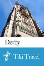 Derby (England) Travel Guide - Tiki Travel by Tiki Travel