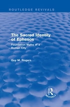 The Sacred Identity of Ephesos (Routledge Revivals)
