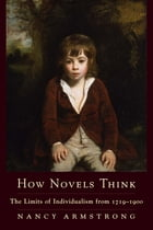 How Novels Think: The Limits of Individualism from 1719-1900 by Nancy Armstrong