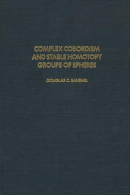 Book Complex cobordism and stable homotopy groups of spheres by RAVENEL, DOUGLAS C.