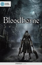 Bloodborne - Strategy Guide by GamerGuides.com