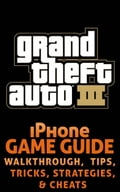 Grand Theft Auto III (3) for iPhone - Unofficial Game Guide with Cheats, Tips & Tricks, Strategy, Secrets, Codes, Walkthroughs & MORE! fee0e076-10d5-4a91-993b-7145a79910b5