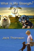 What is my strrength: A True Adventure by Jack Thomson