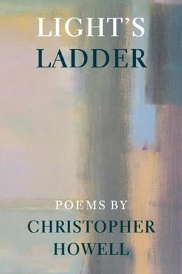 Book Light's Ladder by Howell, Christopher