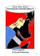 Comic Book Series: Spaceship Adventures 3: Comic Book Series, #3 by Worlds Shop