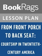 From Front Porch to Back Seat: Courtship in Twentieth-century America Lesson Plans by BookRags