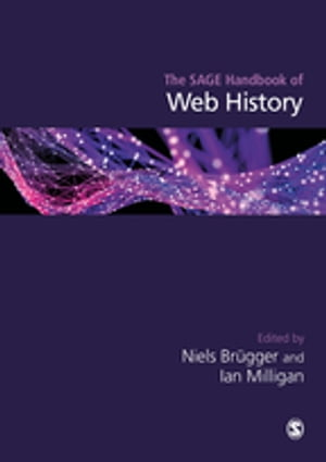 The SAGE Handbook of Web History by Niels Brügger
