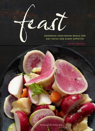 Feast: Generous Vegetarian Meals for Any Eater and Every Appetite