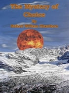 The Mystery of Choice by Robert William Chambers