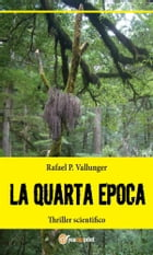 La quarta epoca - Thriller scientifico by Rafael P. Vallunger